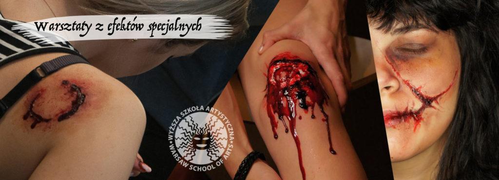 wyzsza szkola artystyczna, fx, charakteryzacja, efekty specjalne, krew, rana